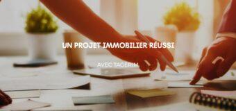 Garantir la réussite de votre projet immobilier avec TAGERIM